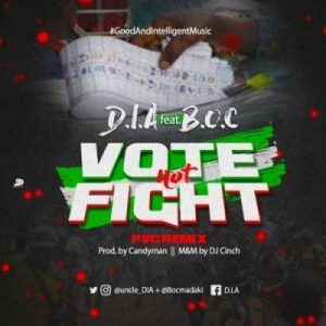 D.i.a - Vote Not Fight ft B.O.C